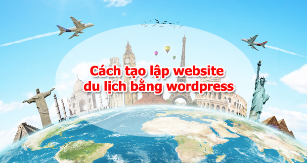 cach-tao-lap-website-du-lich-bang-wordpress-1